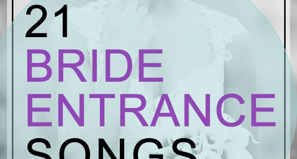 Bride Song To Groom: 21 Bride Entrance Songs That Are Sure To Wow The Groom