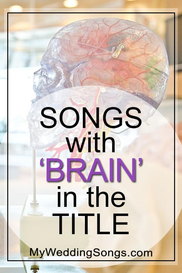 songs with brain in the title