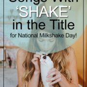 Shake Songs - Songs With Shake In The Title for Milkshake Day