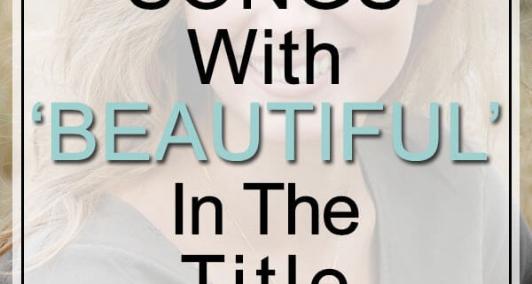 best beautiful songs