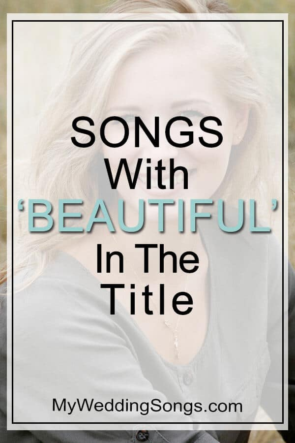best beautiful songs