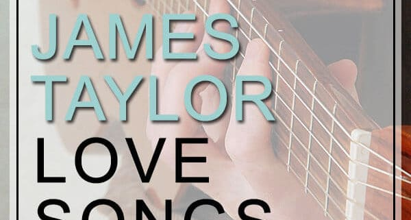 James Taylor Love Songs