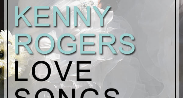 Kenny Rogers Love Songs