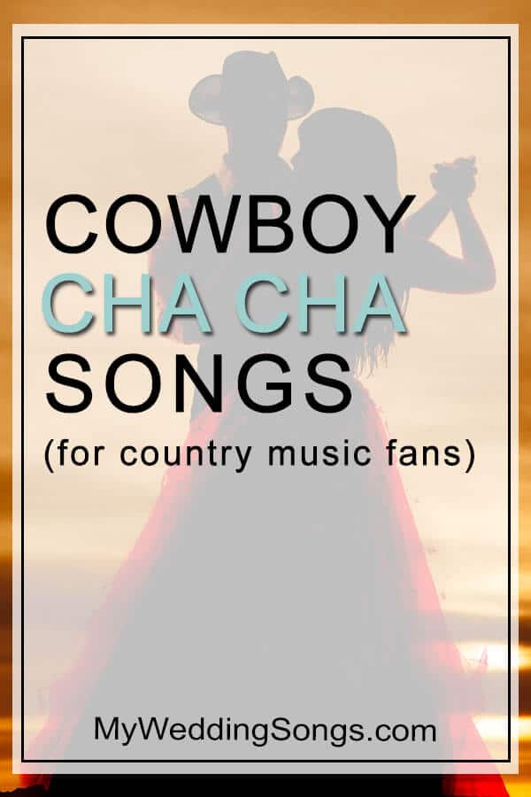 Cowboy Cha Cha Songs For Country Music Fans | My Wedding Songs