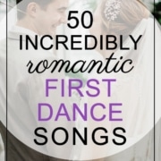 50 Incredibly Romantic First Dance Songs