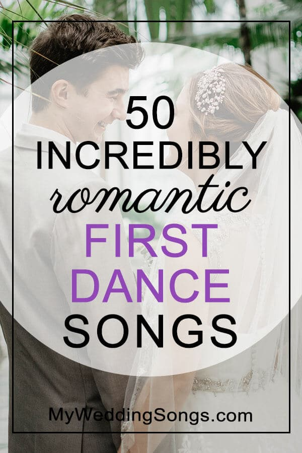 Wedding Songs First Dance.50 Incredibly Romantic First Dance Songs My Wedding Songs