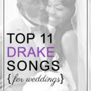 11 Best Drake Songs For Your Wedding