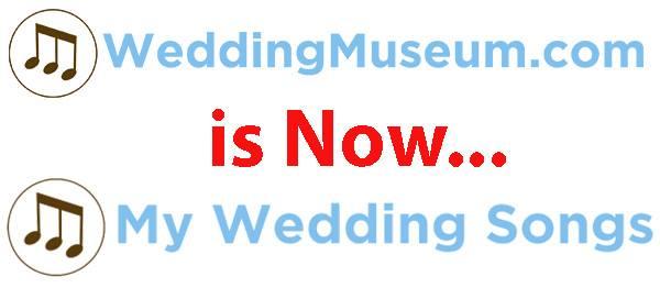 WeddingMuseum.com to My Wedding Songs