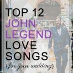 12 John Legend Love Songs for Your Wedding