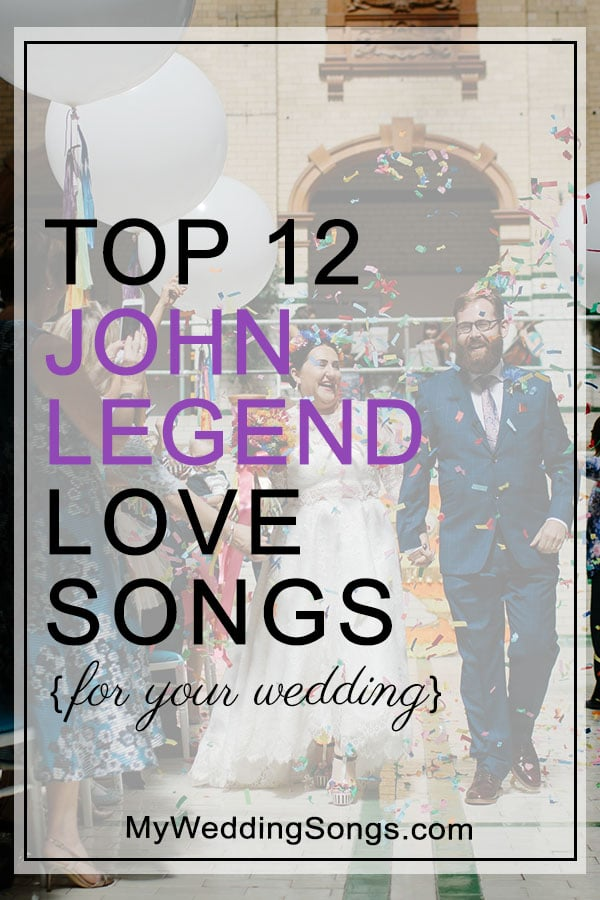 12 John Legend Love Songs for Your Wedding | My Wedding Songs