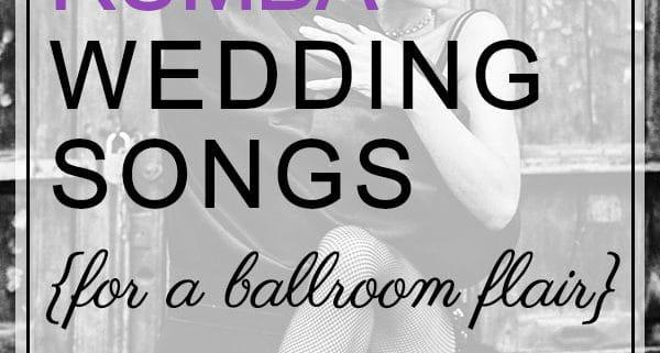 Rumba Wedding Songs