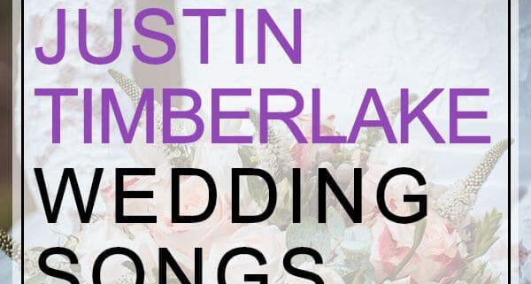 Justin Timberlake Wedding Songs