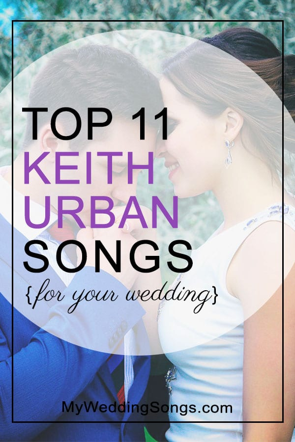 Keith Urban Wedding Songs