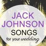 Jack Johnson Wedding Songs For More Than The Beach