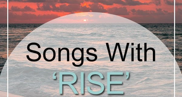 rise songs - rise in the title