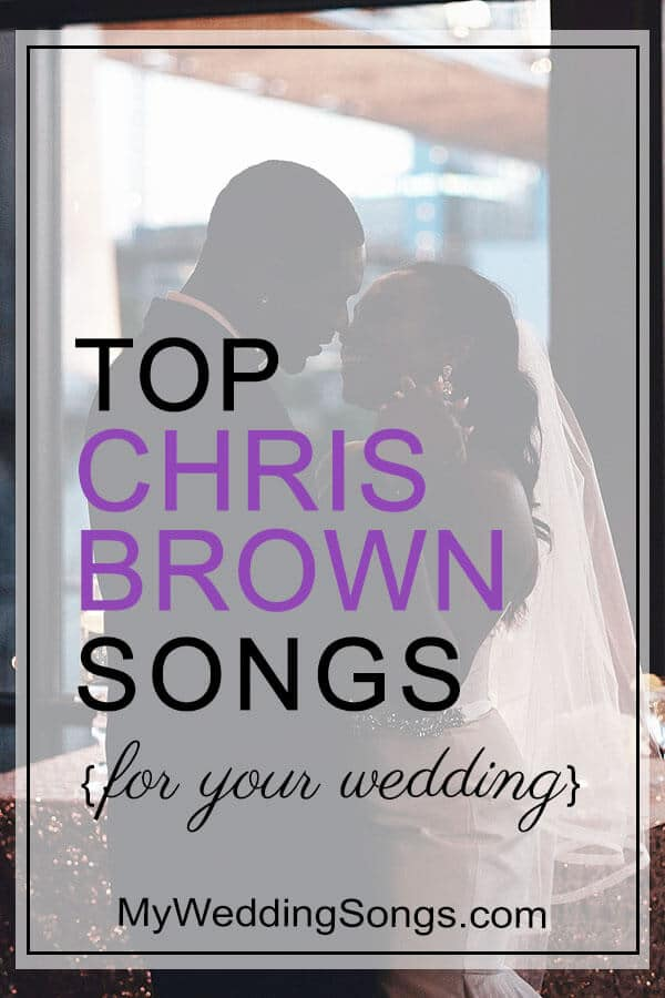 chris brown songs for weddings