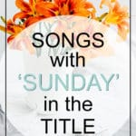 Sunday Songs - 30 Best Songs With Sunday In The Title