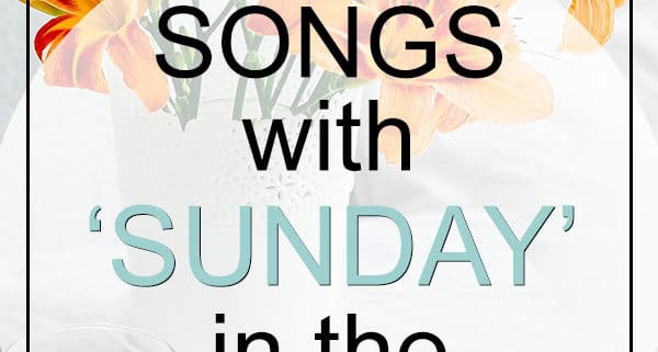 Sunday Songs in the title