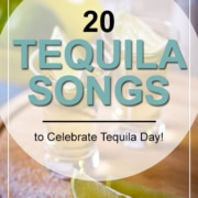 20 Tequila Songs To Celebrate Tequila Day July 24
