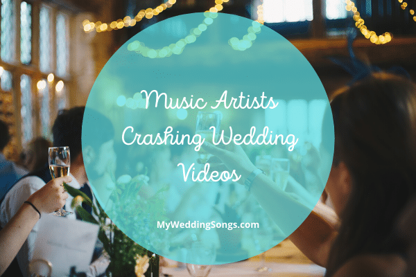 Music Artists Crashing Wedding Videos