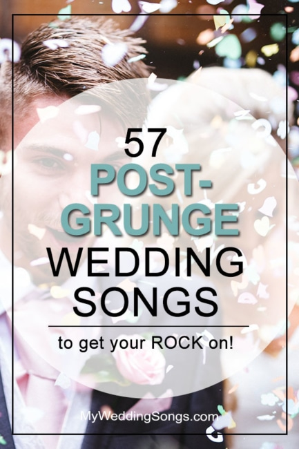 57 Post-Grunge Wedding Songs To Get Your Rock On