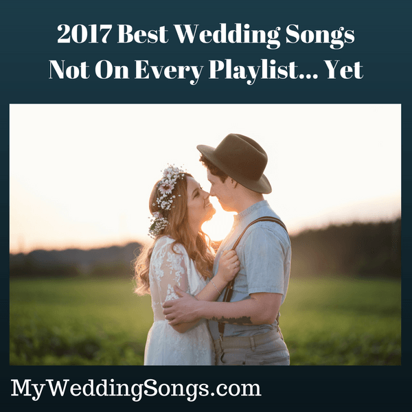 2017 best wedding songs