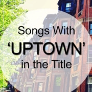 Uptown Songs - Songs With Uptown In The Title