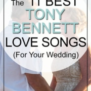 11 Best Tony Bennett Love Songs For Weddings