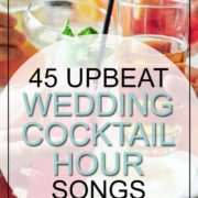 45 Upbeat Wedding Cocktail Hour Songs in Country, R&B, Folk/Indie