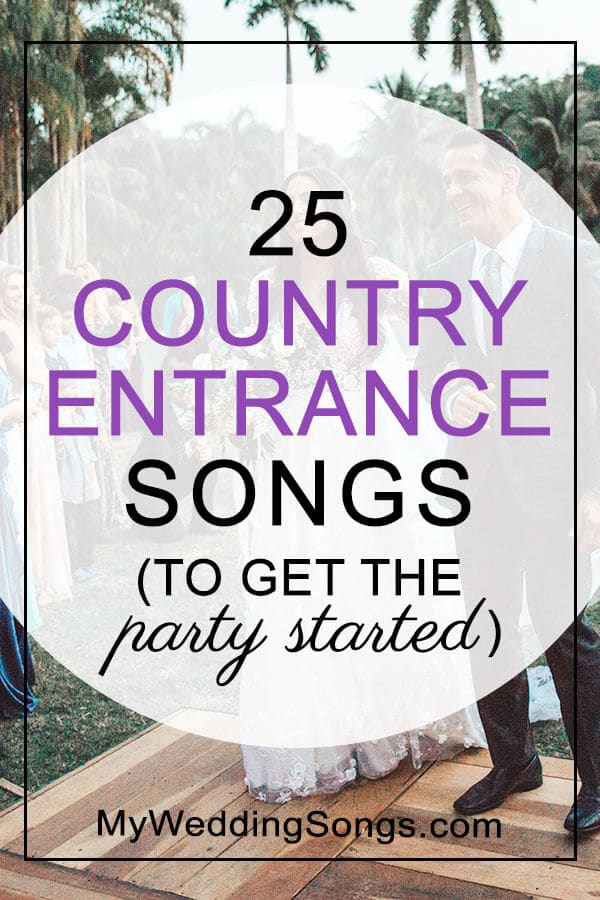 25 Country Entrance Songs To Get The Party Started | My Wedding Songs