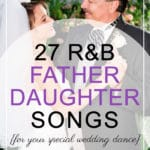 27 Great R&B Father Daughter Songs For Special Wedding Dance