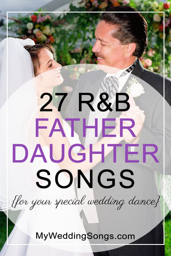 27 Great R B Father Daughter Songs For Special Wedding Dance