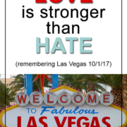 Love Is Stronger Than Hate - Las Vegas 10/1/17 Remembered