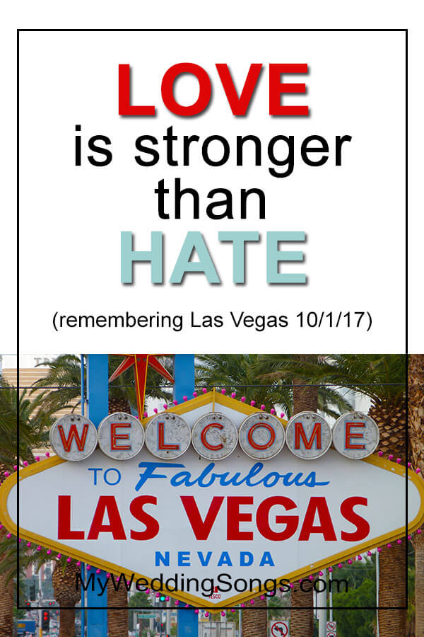 love is stronger than hate remembering October 1 Las Vegas