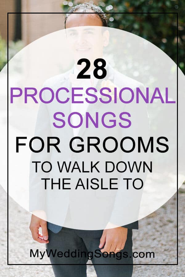 Popular Wedding Procession Songs: 28 Processional Songs For Grooms To Walk Down The Aisle To