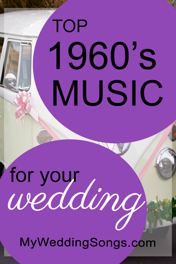 100 Best 1960s Songs for Weddings - 60s Songs | My Wedding Songs