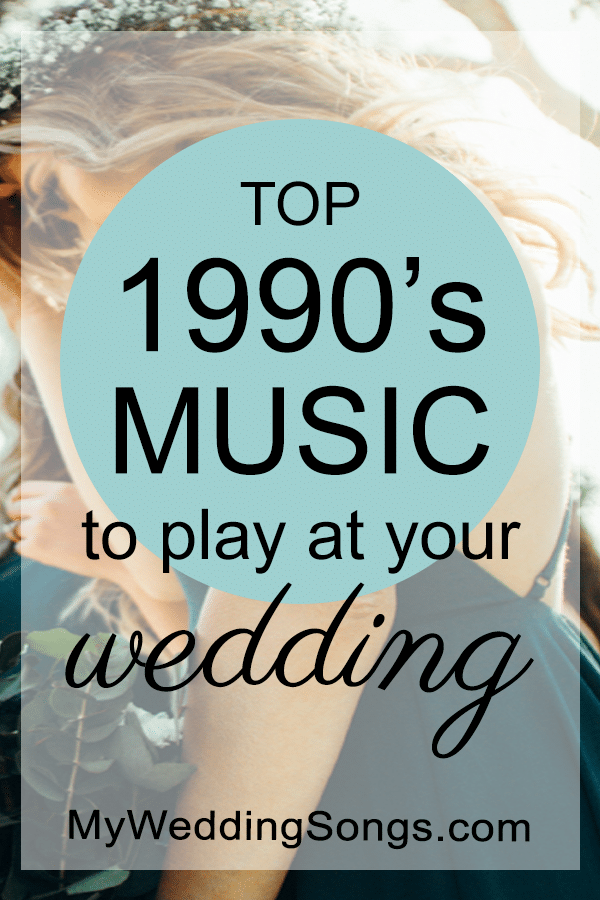 Best 1990s Music For Weddings