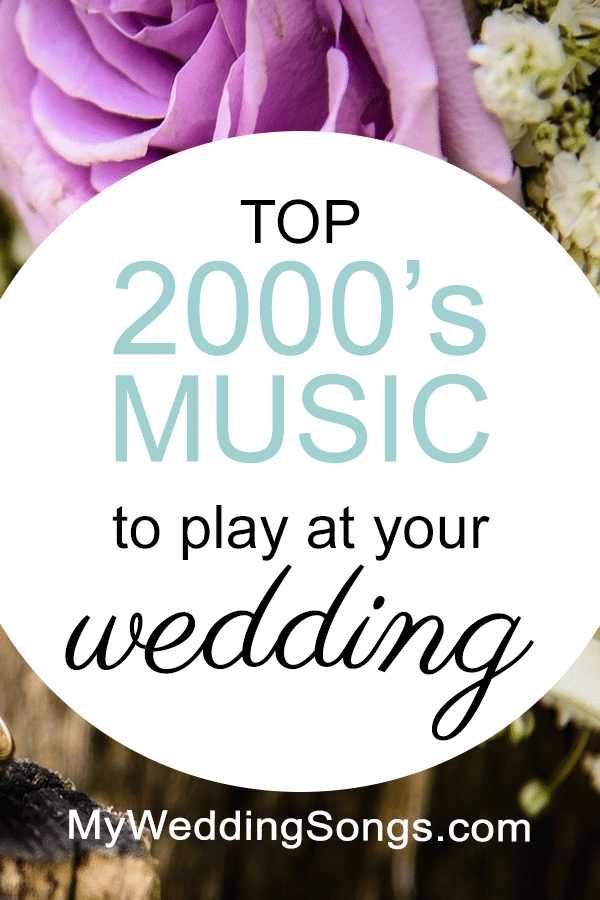 100 Best 2000s Music For Weddings 2000s Songs My Wedding Songs