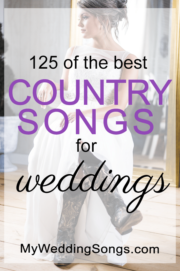 The 125 Best Country Wedding Songs, 2019 | My Wedding Songs