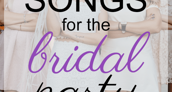 Best wedding Bridal Party Songs