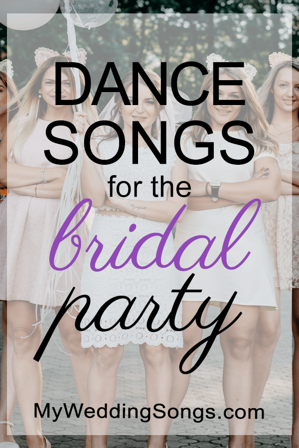 Best wedding Bridal Party Songs