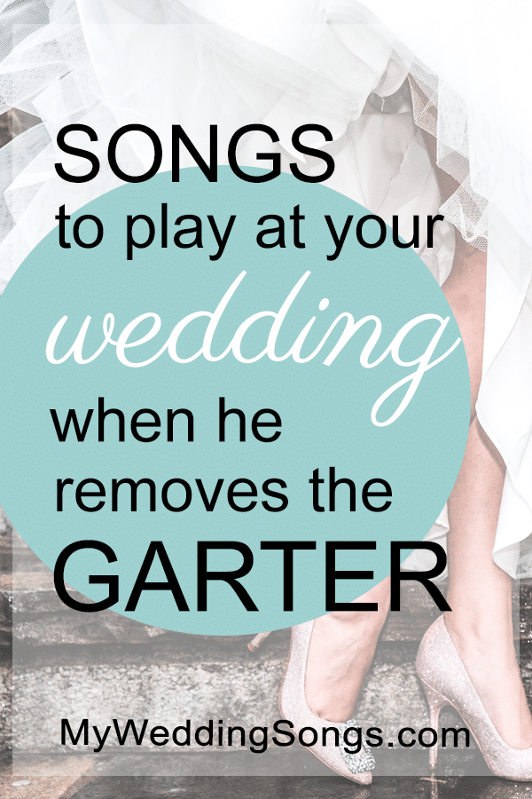 best garter removal songs for weddings