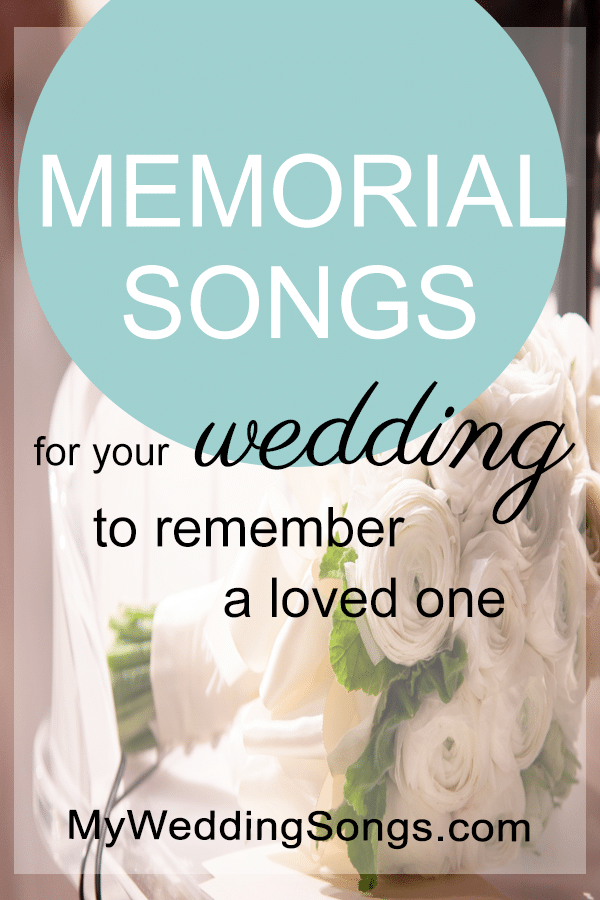 125 Popular Memorial Songs For Remembering | My Wedding Songs