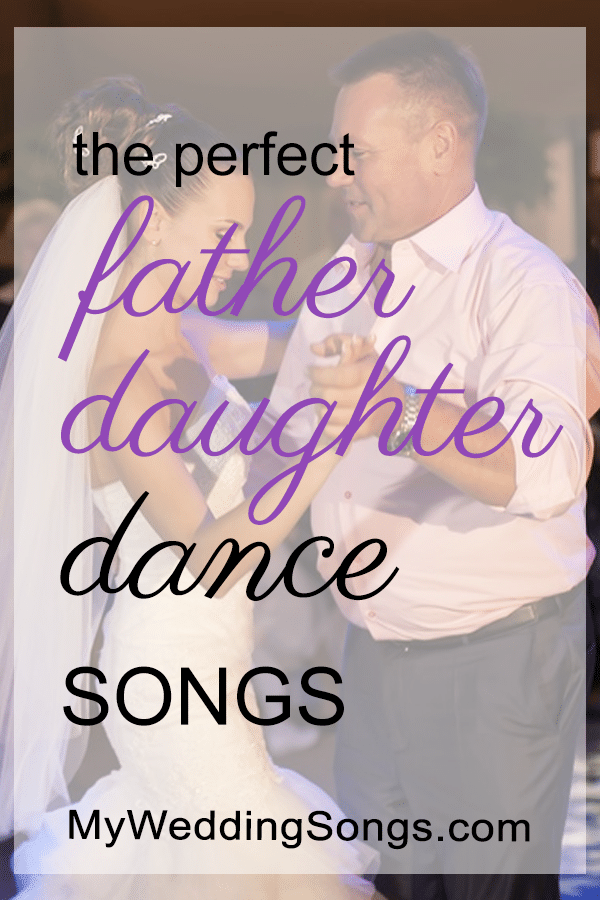 85 Father Daughter Songs Dad Will Cherish 2019 | My Wedding