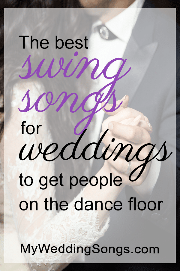 50 Best Swing Songs For Weddings 2018 My Wedding Songs