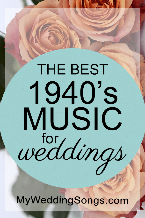 best 40s wedding music songs