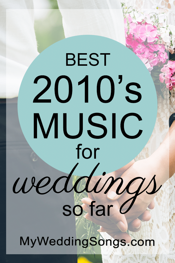 best 2010s music for weddings