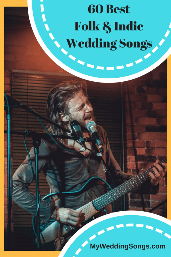 60 Best Folk & Indie Wedding Songs for 2019 | My Wedding Songs