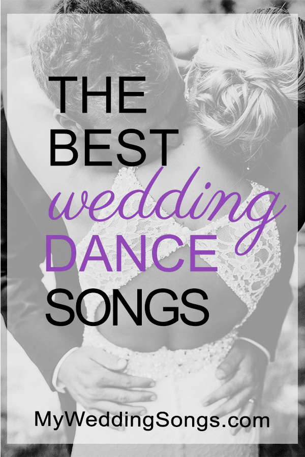 The 100 Best Wedding Dance Songs, 2018 | My Wedding Songs