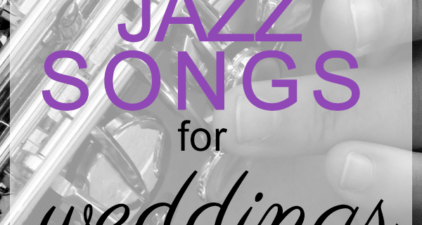 The 40 Best Jazz Songs for Weddings, 2019 | My Wedding Songs